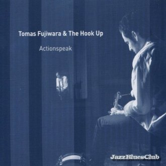 Tomas Fujiwara and the Hookup - Actionspeak