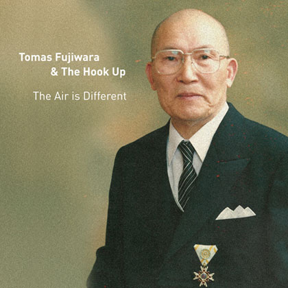 Tomas Fujiwara and the Hookup - The Air is Different