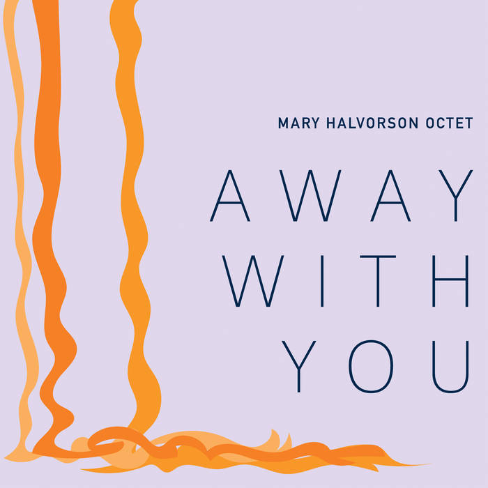 Mary Halverson Octet - Away With You