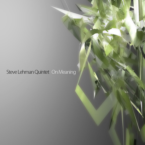 Steve Lehman - On Meaning